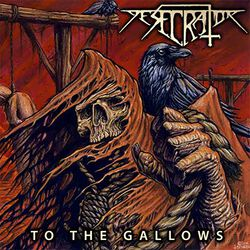 Desecrator To the gallows