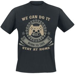 We can do it - Born to this stay at home
