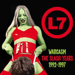 Wargasm: The Slash Years 1992 - 1997