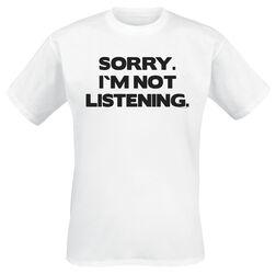 Sorry. I´m Not Listening.